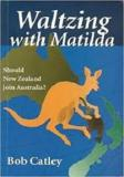 Waltzing With Matilda - Should New Zealand Join Australia?
