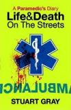 A Paramedic's Diary - Life and Death on the Streets
