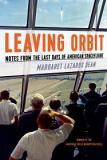 Leaving Orbit - Notes from the Last Days of American Spaceflight