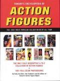 Tomart's Encyclopedia of Action Figures - The 1001 Most Popular Collectibles of All Time