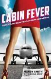 Cabin Fever - The Sizzling Secrets of a Virgin Air Hostess