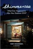 Shimmersea - What Ever Happened to Miss New Zealand 1949? A Memoir