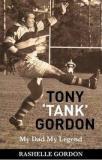 Tony 'Tank' Gordon - My Dad, My Legend