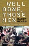 Well Done Those Men: Memoirs Of A Vietnam Veteran