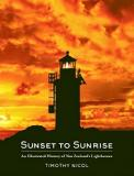 Sunset to Sunrise - An Illustrated History of New Zealand's Lighthouses
