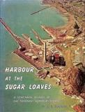 Harbour at the Sugar Loaves - A Centennial History of the Taranaki Harbours Board