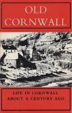 Old Cornwall - Life in Cornwall about a Century Ago