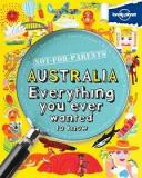 Not-for-Parents - Australia - Everything You Ever Wanted to Know