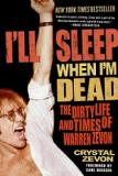 I'll Sleep When I'm Dead - The Dirty Life and Times of Warren Zevon