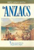 The ANZACs - The Classic Account of the Men Who Gave Birth to a Legend