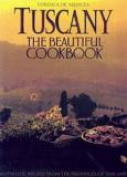 Lorenca de' Medici's Tuscany the Beautiful Cookbook - Authentic Recipes from the Provinces of Tuscany
