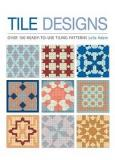 Tile Designs - More than 100 Ready-to-Use Tiling Patterns