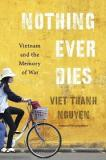 Nothing Ever Dies - Vietnam and the Memory of War