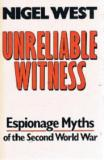 Unreliable Witness - Espionage Myths of the Second World War