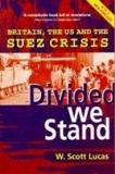 Divided We Stand - Britain, the US and the Suez Crisis