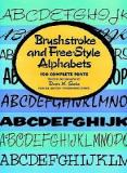 Brushstroke and Free-Style Alphabets - 100 Complete Fonts - From the Solotype Typographers Catalogue