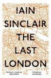 The Last London - True Fictions From an Unreal City