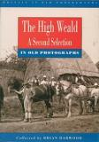 The High Weald - In Old Photographs - A Second Selection