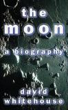The Moon - A Biography