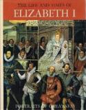 The Life and Times of Elizabeth I - Portraits of Greatness