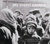 My Secret Camera - Life in the Lodz Ghetto