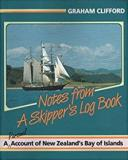 Notes from a Skipper's Log Book - A Personal Account of New Zealand's Bay of Islands