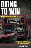 Dying to Win - Why Suicide Terrorists Do It