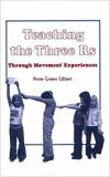 Teaching the Three Rs Through Movement Experiences: A Handbook for Teachers