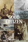 The Good Citizen: The story of the remarkable Tom Ryan: All Black, Artist, Entrepreneur, Sailor, Adventurer
