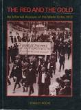 The Red and the Gold: An Informal Account of the Waihi Strike, 1912