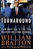 Turnaround - How America's Top Cop Reversed The Crime Epidemic