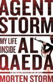 Agent Storm: My Life Inside al Qaeda