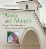 Annie and Margrit - Recipes and Stories from the Robert Mondavi Kitchen