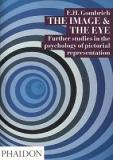 The Image and the Eye - Further Studies in the Psycholofy of Pictorial Representation