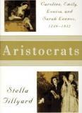 Aristocrats - Caroline, Emily, Louise, and Sarah Lennox 1740-1832