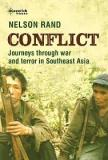 Conflict - Journeys Through War and Terror in Southeast Asia