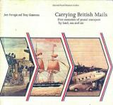 Carrying British Mails - Five Centuries of Postal Transport by Land, Sea, and Air