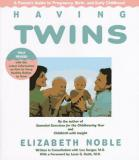 Having Twins: A Parent's Guide to Pregnancy, Birth, and Early Childhood